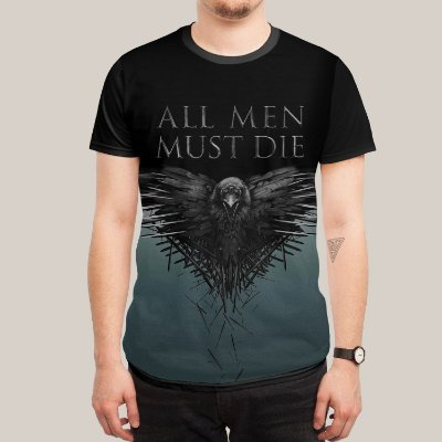 Camiseta All men must die