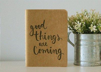 Caderninho - Good things are coming