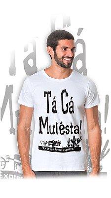 Camiseta Tá Cá Mulesta - BRANCA