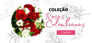 Coleção Rosas Colombianas