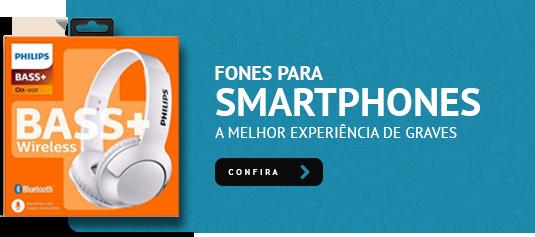 Fones para Smartphones