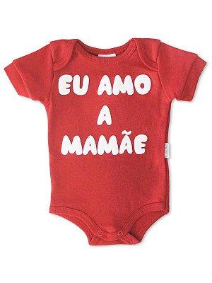 Body Divertido para Bebê Sonho Meu Eu Amo a Mamãe Vermelho