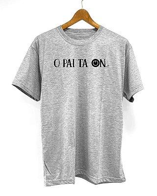 """Camiseta """"O Pai ta On"""""""
