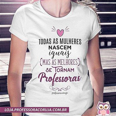 Camiseta Melhores Professoras