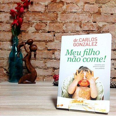 Livro Meu Filho não come - Dr Carlos Gonzáles