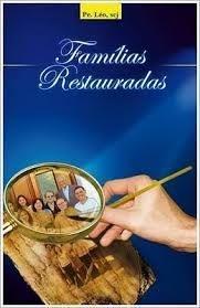 Livro Famílias Restauradas ( Padre Léo, scj)