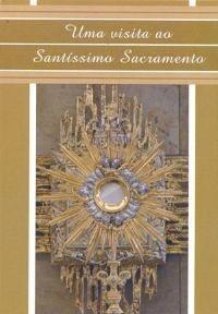 Livro - Uma visita ao Santíssimo Sacramento