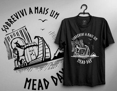 Camiseta - Sobrevivi a mais um mead day