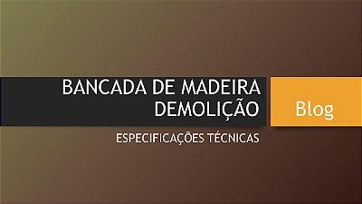 BANCADAS EM MADEIRA DE DEMOLIÇÃO