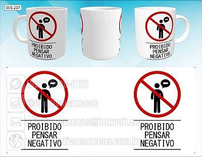 Caneca - Proibido Pensar Negativo