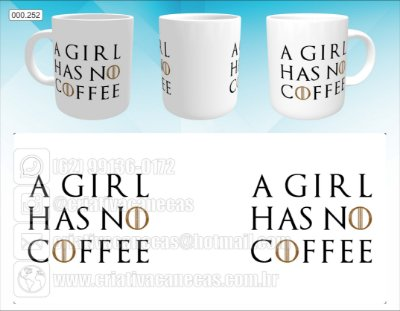 Caneca - A Girl Has No Coffee