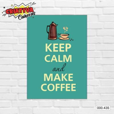 Placa decorativa - Keep Calm And Make Coffe