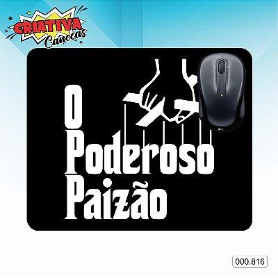 Mouse Pad - Poderoso Paizão