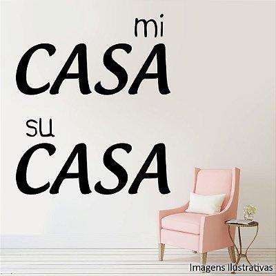 """Adesivo de Parede Frases """" Mi Casa Su Casa"""""""