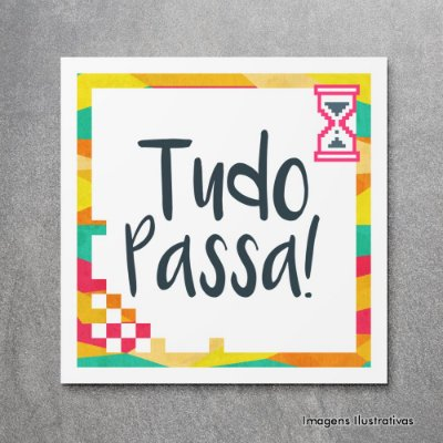 """Quadro Decorativo Frases """"Tudo Passa"""""""
