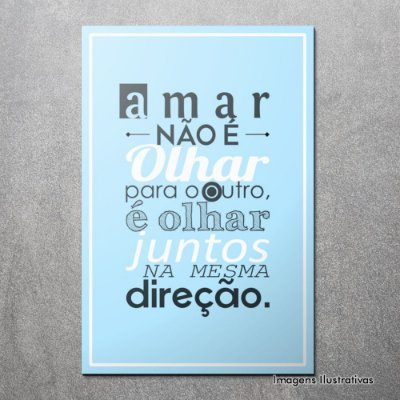 """Quadro Decorativo Frases """"Amar Não é Olhar"""""""