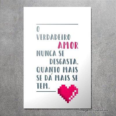"""Quadro Decorativo Frases """"O Verdadeiro Amor"""""""
