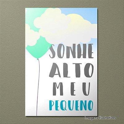 """Quadro Decorativo Infantil Frases """"Sonhe Alto Meu Pequeno"""""""
