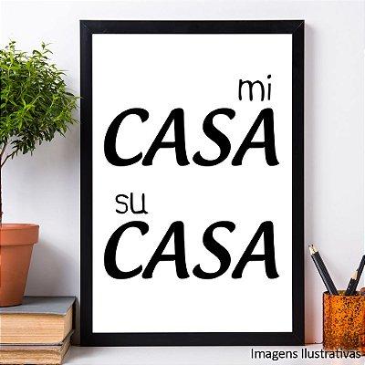 """Quadro Decorativo Frases """"Mi Casa Su Casa"""""""
