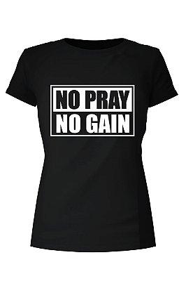 T-Shirt No Pray No Gain