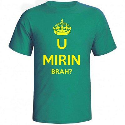 Camiseta U Mirin Brah ?
