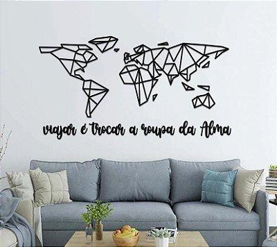 Mapa Mundi Geométrico + Viajar é trocar a roupa da Alma