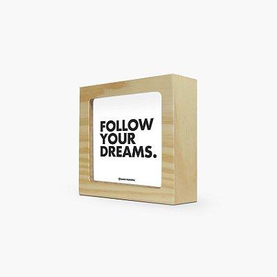 "Quadro ""Follow your dreams"" 12 x 12 x 4cm"
