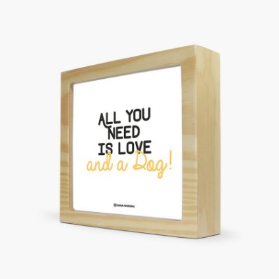 "Quadro ""All you need is love and a Dog!"" 17 x 17 x 4cm"