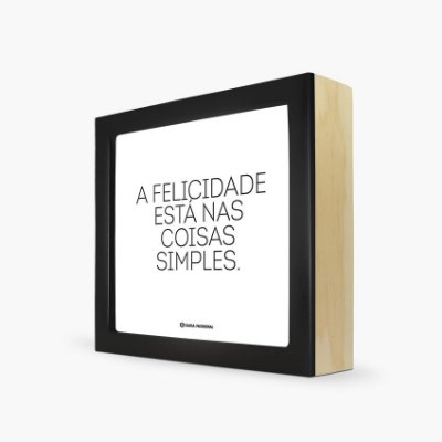 """Quadro """"A felicidade está nas coisas simples."""" 17 x 17 x 4cm"""