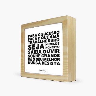 """Quadro """"Para o sucesso faça o que ama… """" 17 x 17 x 4cm"""