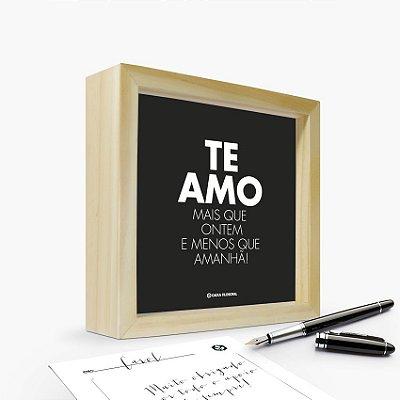 """Quadro Cartão """"Te Amo mais que ontem e menos que amanhã"""" 17 x 17 x 4cm"""
