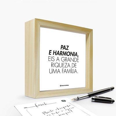 """Quadro Cartão """"Paz e Harmonia, eis a grande riqueza de uma família"""" 17 x 17 x 4cm"""