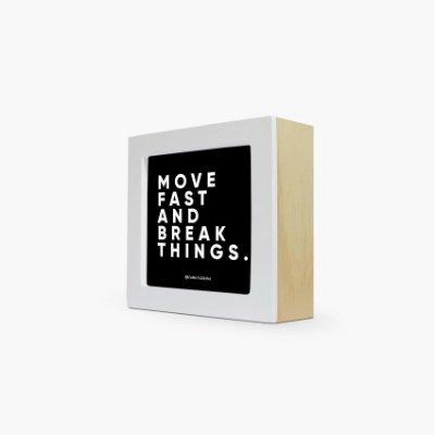 "Quadro ""Move fast and break things."" 12 x 12 x 4cm"