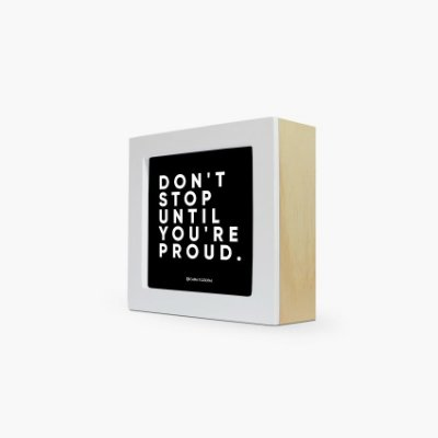 "Quadro ""Don't stop until you're proud."" 12 x 12 x 4cm"