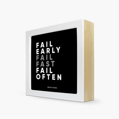 "Quadro "" Fail early fail fast fail often"" 17 x 17 x 4cm"