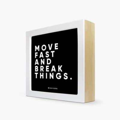 "Quadro ""Move fast and break things."" 17 x 17 x 4cm"
