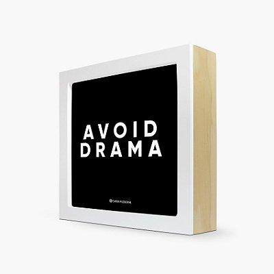 """Quadro """"Avoid drama"""" 17 x 17 x 4cm"""