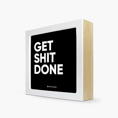 """Quadro """"Get shit done"""" 17 x 17 x 4cm"""