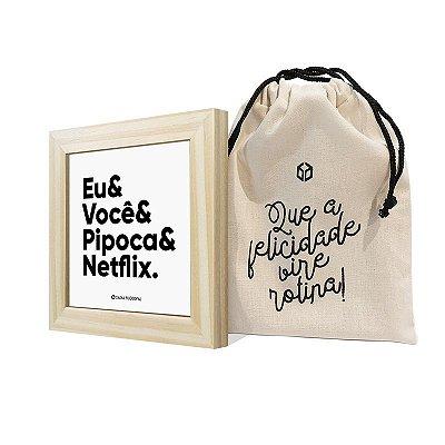 """Quadro ímã """"Eu& Você& Pipoca& Netflix"""""""