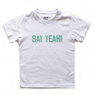 Camiseta Say yeah -  branca