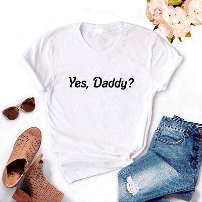 Tshirt Feminina Atacado YES, DADDY?  - TUMBLR