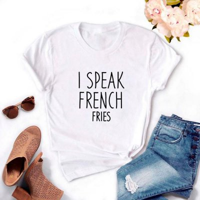 T-SHIRT  I SPEAK FRENCH FRIES Tumblr
