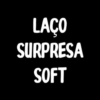 Laço Surpresa Soft