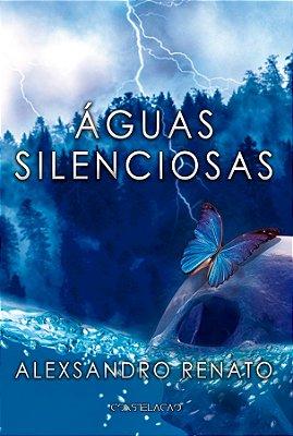 Águas Silenciosas - Alex R. Martins