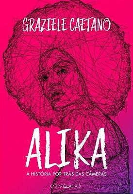 PRÉ-VENDA - Alika - A história por trás das câmeras
