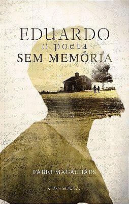 Eduardo - O Poeta Sem Memória
