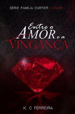 Entre o Amor e a Vingança