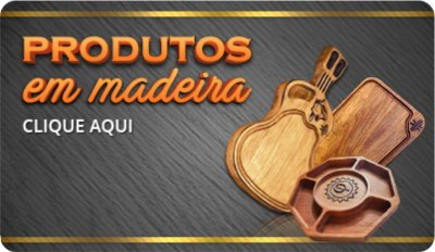 Produtos em Madeira