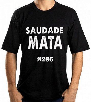 Camiseta, frase: Saudade mata..
