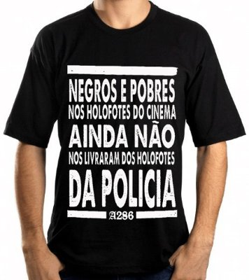 Camiseta, frase: Negros e pobres nos holofotes do cinema...